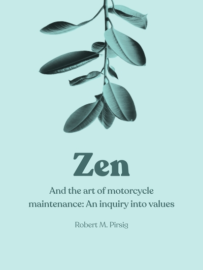 Book cover - Zen and the art of motorcycle maintenance
